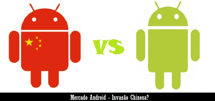 Mercado Android – Invasão Chinesa?