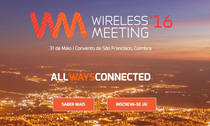 Wireless Meeting 16: O maior evento sobre Wireless em Portugal